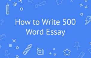 The 500 word essay